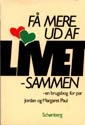 Do I Have To Give Up Me To Be Loved By You? Danish Edition - Fa mere ud af livet - sammen: En brugsbog for par