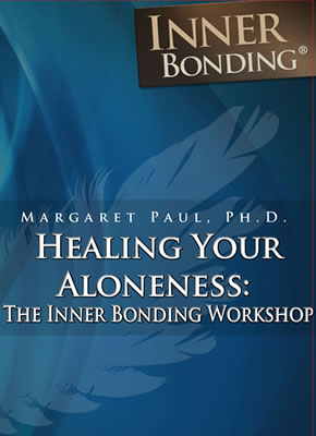 Healing Your Aloneness: Inner Bonding Workshop