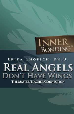 Real Angels Don't Have Wings: The Master Teacher Connection