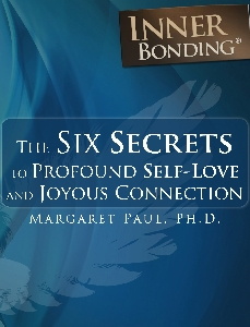 The 6 Secrets to Profound Self-Love and Joyous Connection